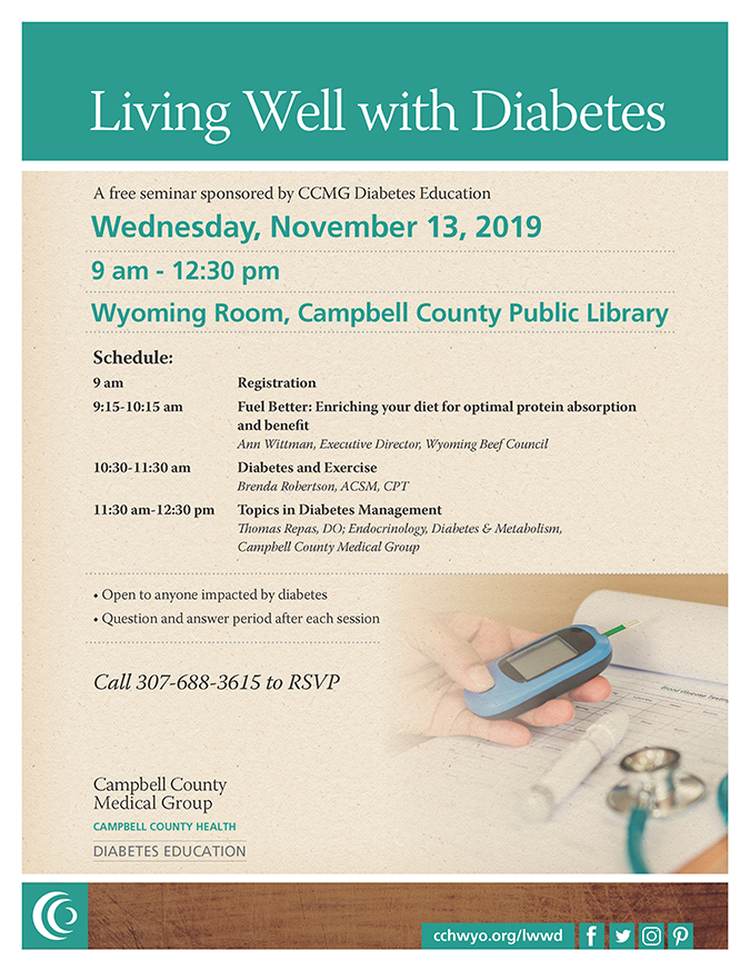 Living Well with Diabetes, a free educational seminar on Wednesday, November 13 from 9 am-12:30 pm at the Campbell County Public Library Wyoming Room, 2101 S. 4-J Road.